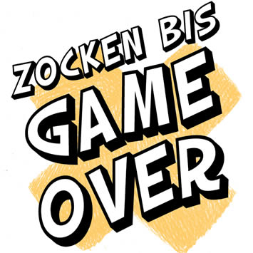 Zocken bis Game Over