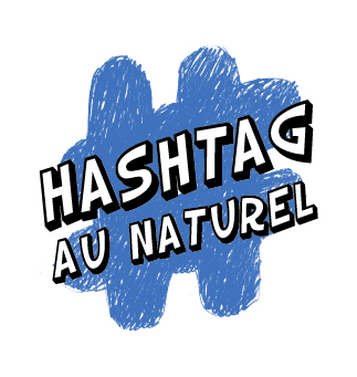 HASHTAG «AU NATUREL»